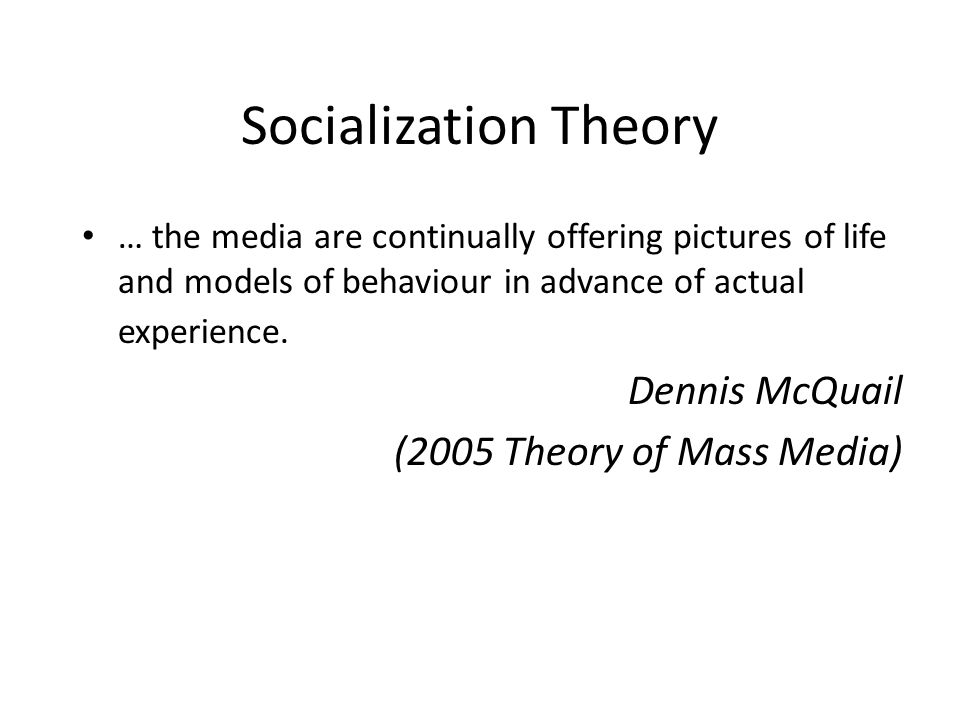 Specific Socialization Theories Modeling theory – Children (and adults) acquire attitudes, emotional responses, and new styles of conduct from media… Social learning theory – Albert Bandura (1977) – Bobo doll experiments http://www.youtube.com/watch?v=hHHdovKHDNU