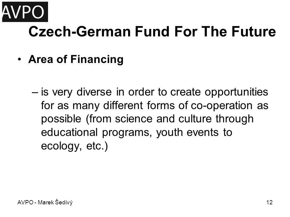 Czech-German Fund For The Future Rules of Access for NGOs Projects must: –bring Czechs and Germans closer together and increase understanding between them, –be focused on the future, –be creative, –involve the public of both countries to the greatest extent possible.