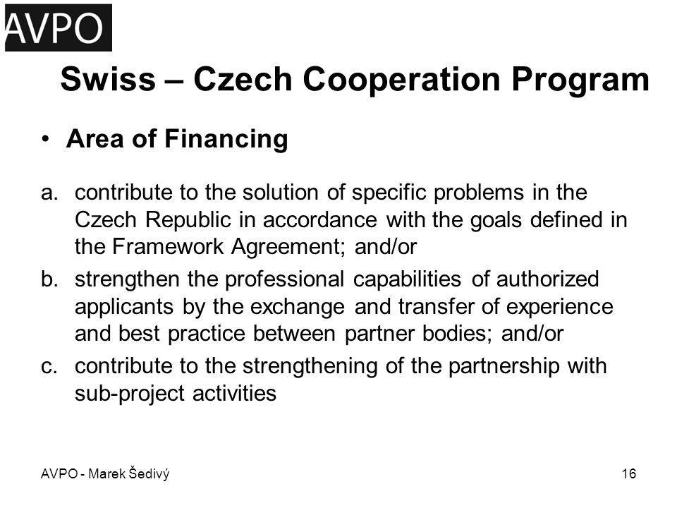 Swiss – Czech Cooperation Program Rules of Access for NGOs (1/2) 1.Proposal shall be submitted in Partnership with the Swiss entity.