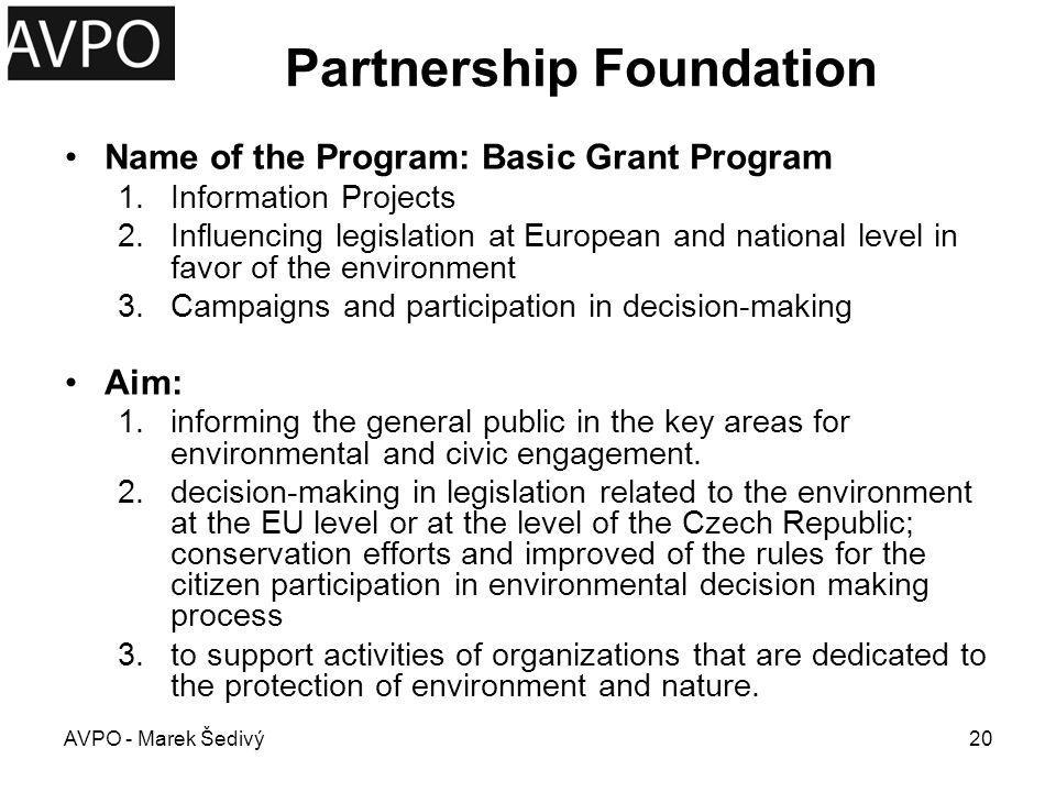 Partnership Foundation Area of Financing –The Foundation focuses on the areas that state and local government do not support or support limitedly.