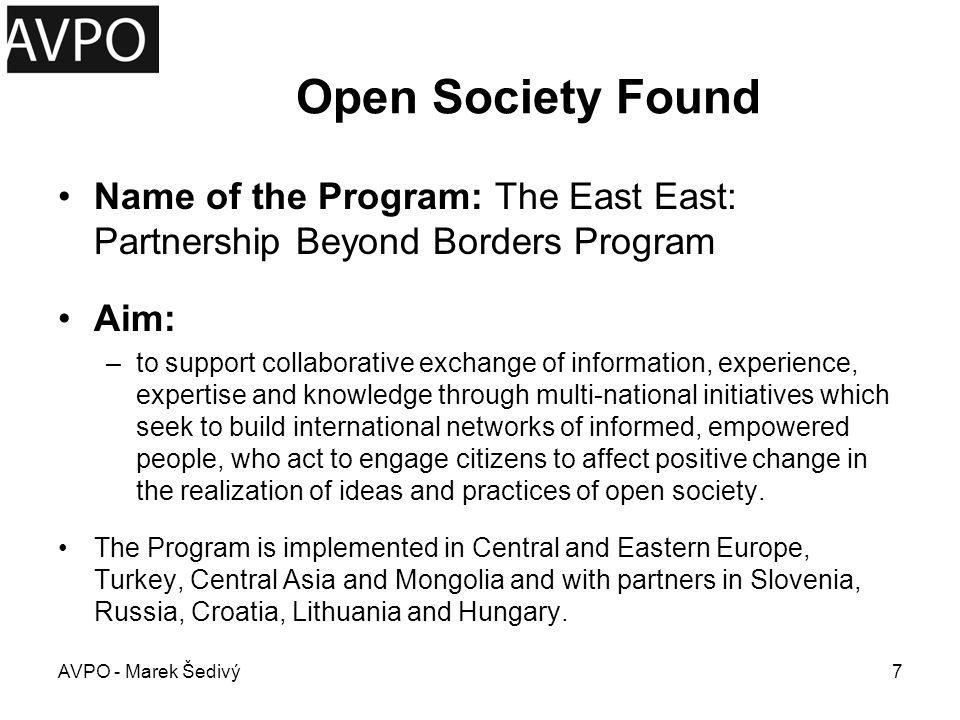 Open Society Found Area of Financing The program supports long-term initiatives within themes encompassing good governance and public policy, rights protection and social inclusion, and global perspectives and international dialogue.