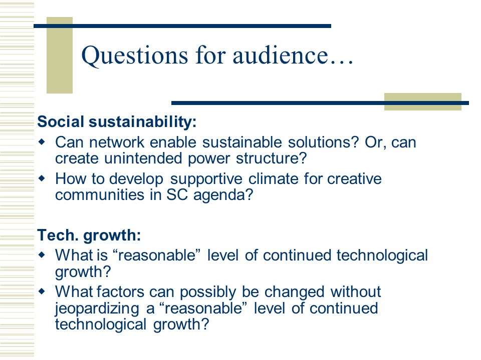 Main Findings: Technology Innovation  Challenges Business actors: Narrowed vision of innovation Conventional perception of system change and downsizing possibility Education Mixed: values-based and technocratic pedagogic methods in respect to creativity and innovativeness and environmental issues Government Missing link: Innovation policy within resource constraints; and Innovation policy and social equity Consumption policy?