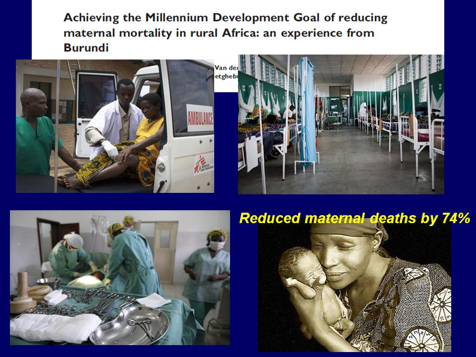 Impact in relation to MDG 5 Reduction in maternal mortality ratio = 74%