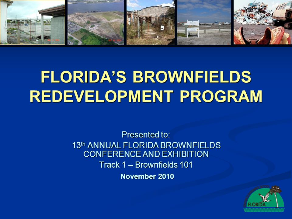 Presentation Overview Brownfields Redevelopment Program Brownfields Redevelopment Program  What are Brownfields.