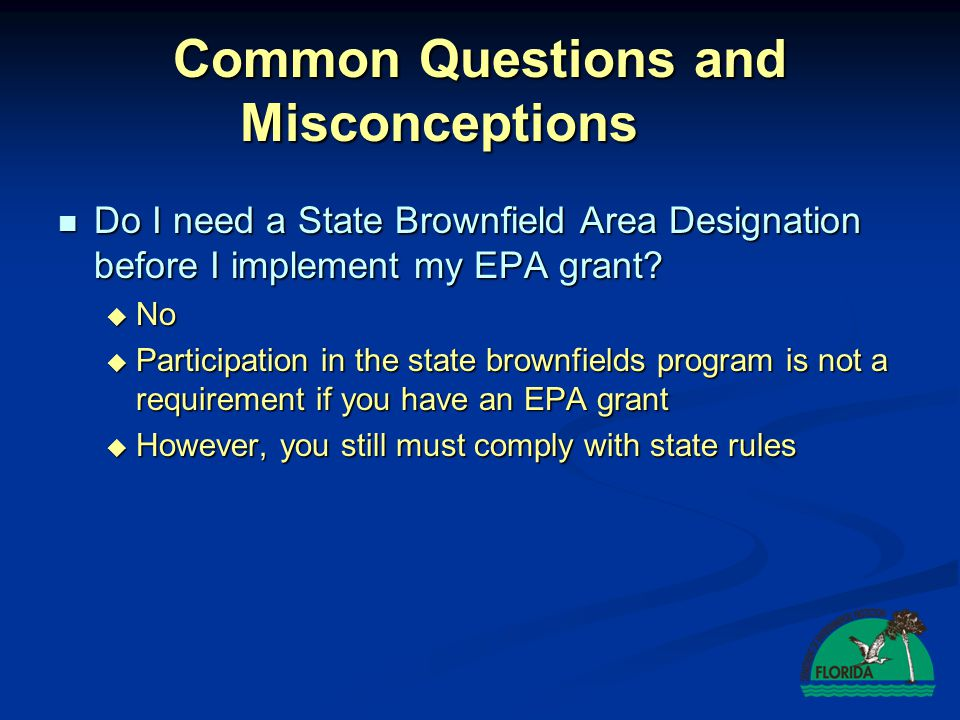 Common Questions and Misconceptions If working with EPA on assessment or cleanup, I don't need to involve DEP, right.