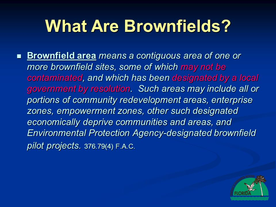 What are Brownfields.