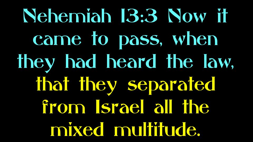 Nehemiah 13:23 In those days also saw I Jews that had married wives of Ashdod, of Ammon, and of Moab: 24 And their children spake half in the speech of Ashdod, and could not speak in the Jews language, but according to the language of each people.