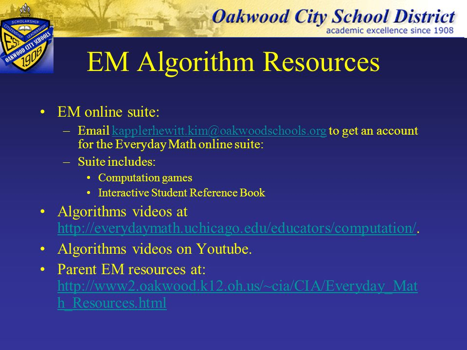EM Computation Algorithms Background: –Math fact fluency is imperative –Algorithm: step-by-step procedure to fulfill an objective Societal context: –Changing role of computation algorithms –Changing role of math Algorithms abound.