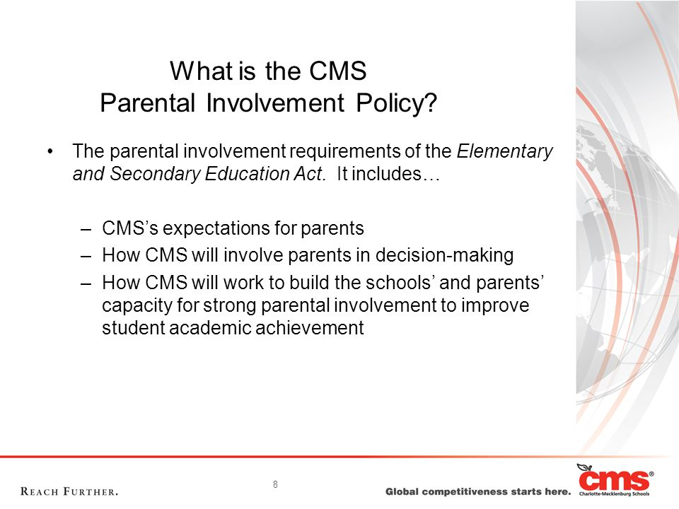 9 How is the evaluation of the CMS Parental Involvement Policy conducted.
