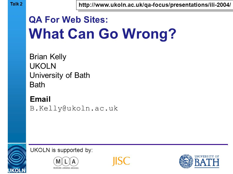 A centre of expertise in digital information managementwww.ukoln.ac.uk 2 What Can Go Wrong.