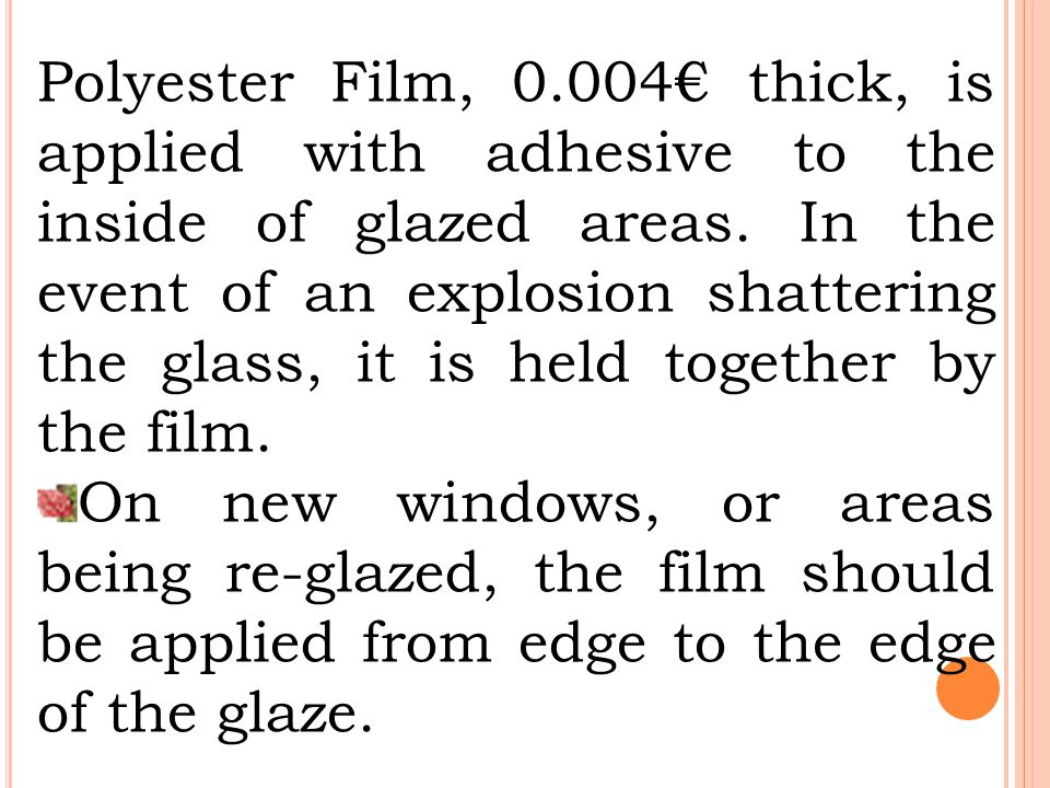 On existing glazed areas, the film should be applied up to the edge of the putty or glazing bars.
