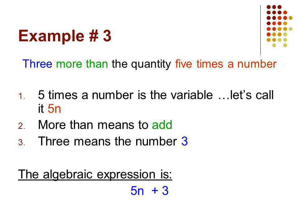 Example # 4 Two less than the sum of 6 and a number m 1.