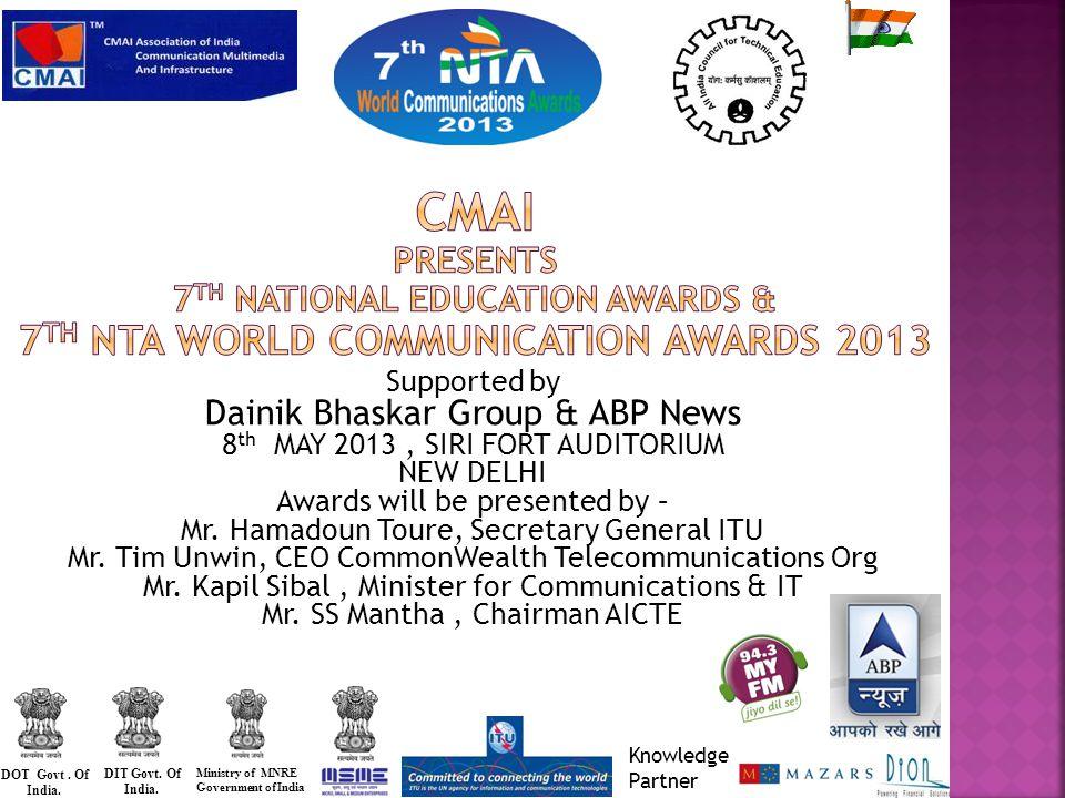 CMAI is organizing National Education Awards and NTA World Communication Awards on 8th May, 2013.