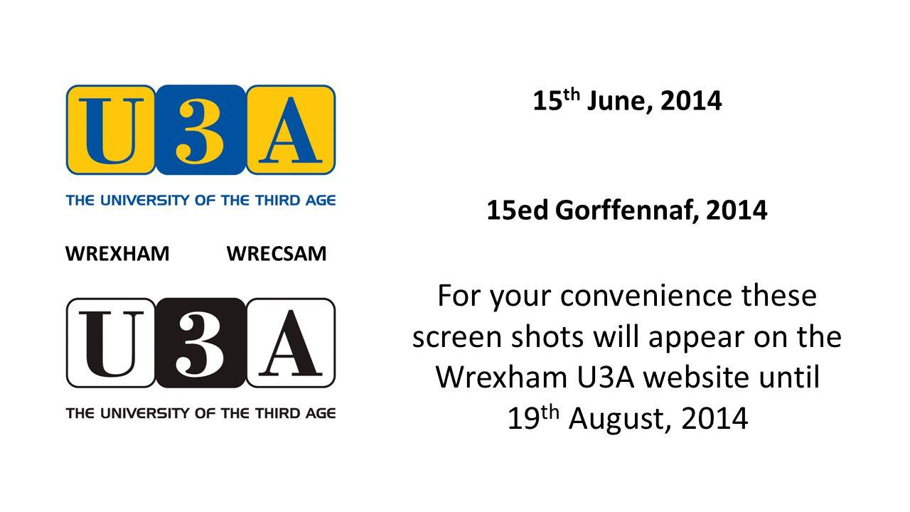 Future presentations 19 th August Treasure Hunt/Meal Wrexham Town/Glyndwr Univ.