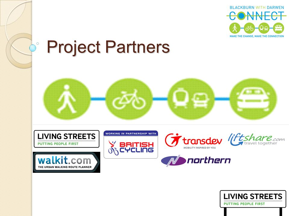 5 CONNECT Objectives To improve the borough's travel infrastructure giving people more travel options, reducing car usage and lowering carbon emissions.