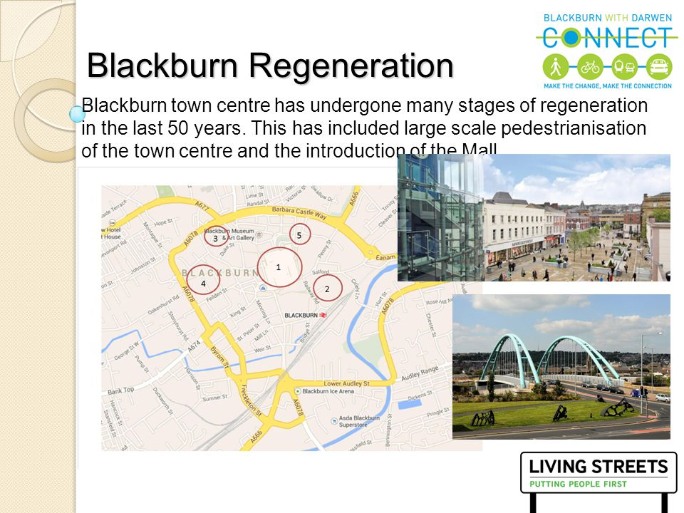 7 Future Redevelopment New access and egress for Blackburn Train Station connecting to the orbital route New pedestrian links to the cultural quarter and town centre New bus and taxi facilities New Cultural Quarter Redesign of Cathedral area New hotel New business space