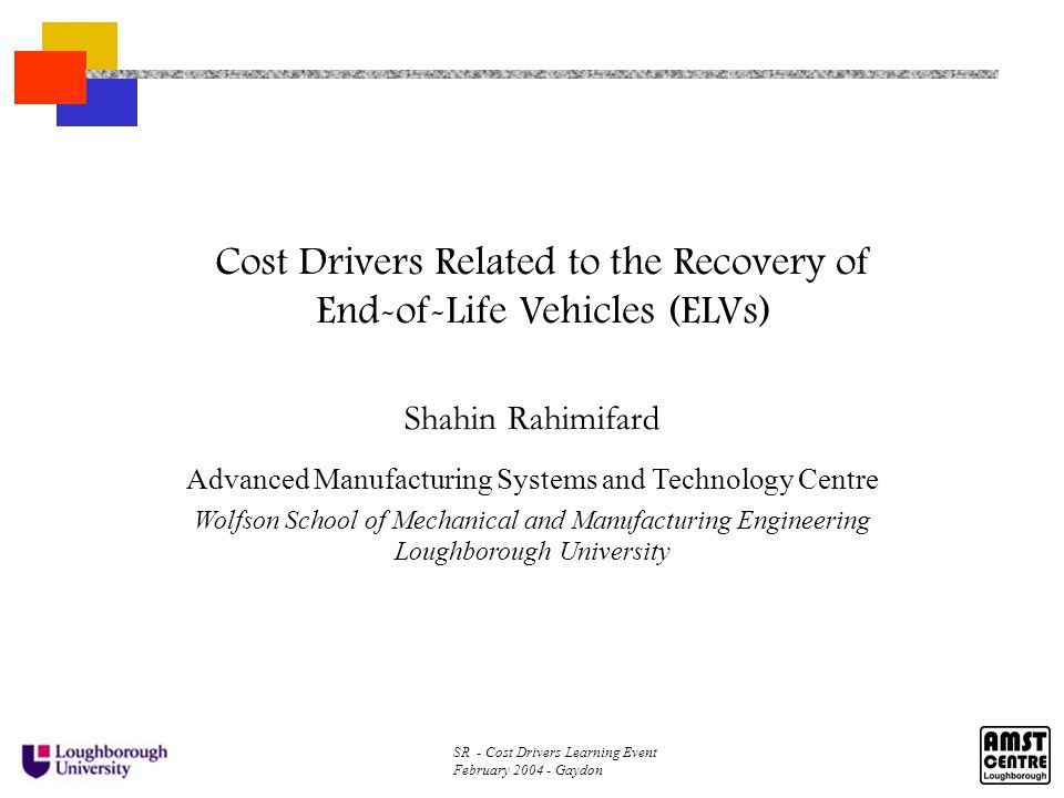 SR - Cost Drivers Learning Event February 2004 - Gaydon Advanced Manufacturing Systems and Technology Centre AMST Centre was formed in 1990.