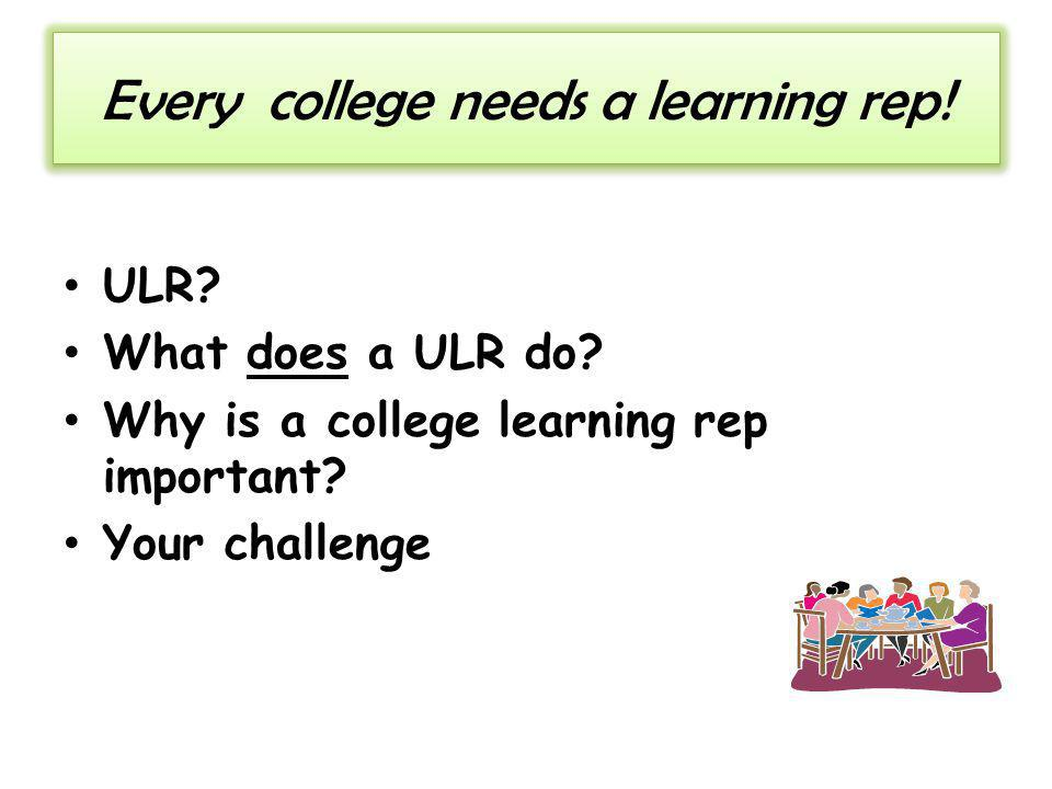 Every college needs a learning rep.