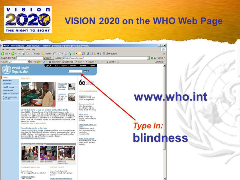 VISION 2020 on the WHO Web Page WHO - Prevention of Blindness and Deafness Programme Prevention of Blindness from Diabetes Mellitus