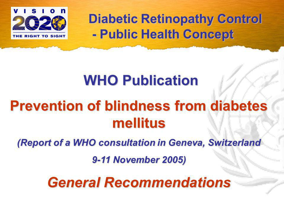 WHO Recommendations for Prevention of Blindness from Diabetes Mellitus: Principles for Organising Eye Health System