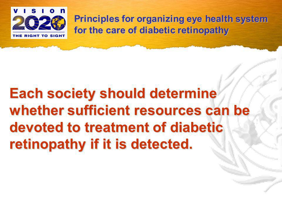 If a social decision is made to treat detected diabetic retinopathy, a patient-centred approach within a public health context could yield optimal results.
