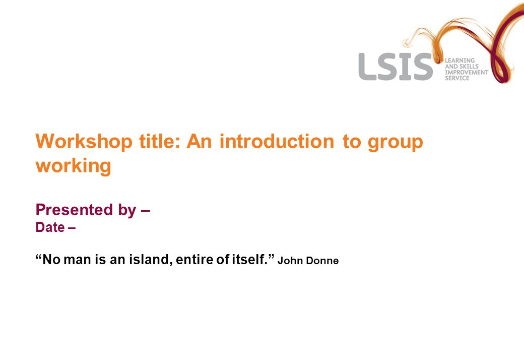 Workshop Aim To develop an understanding of how CLIAG can be delivered effectively through group work