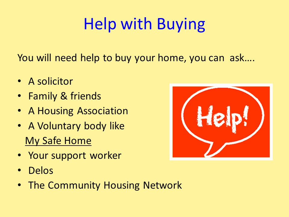 Finding a Home to Rent You can find a home to Rent by…… Applying to the Council's Housing list Looking in the paper Contacting Housing Associations & charities Going to an Estate Agents Looking on the Internet Contacting a supported housing provider