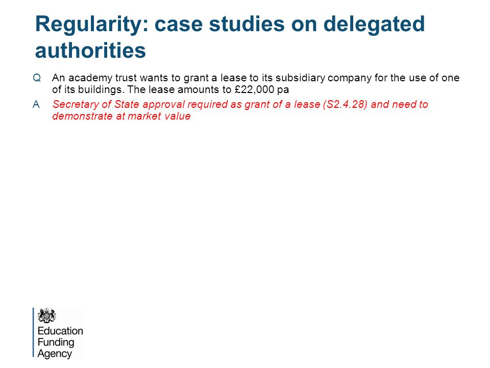 Regularity: case studies on delegated authorities QAn academy trust wants to grant a lease to its subsidiary company for the use of one of its buildings.