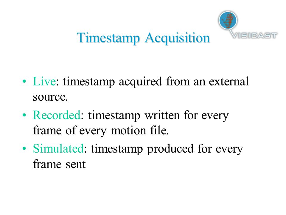 Timestamp Format hh:mm:ss:frame hh:mm:ss:frame ~a string hhmmssfr (8 bytes) ~can be reduced to 22 bites ~number of frames per second vary at present