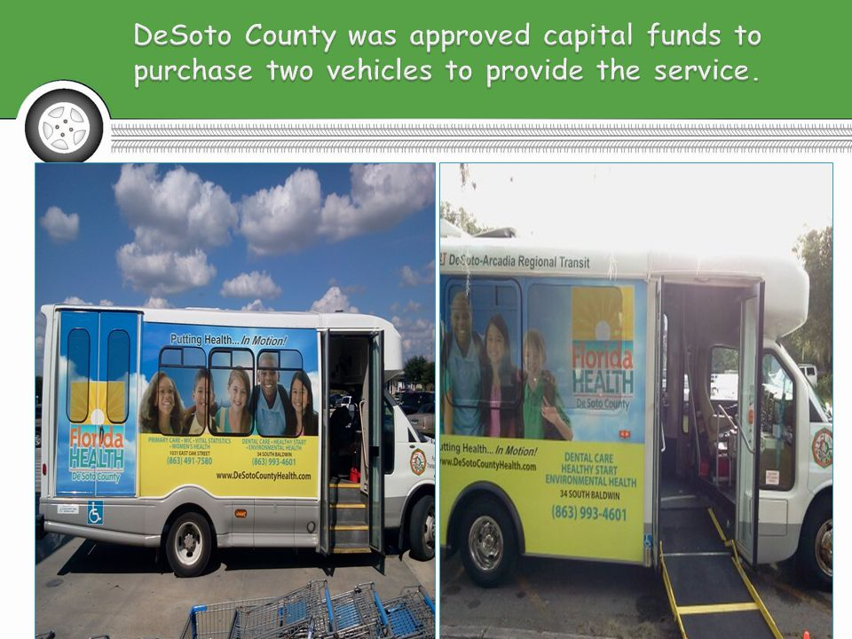 The DART service provides DeSoto County residents with mobility and access to life sustaining activities, including: health care services, jobs, employment opportunities, government services and commercial centers.
