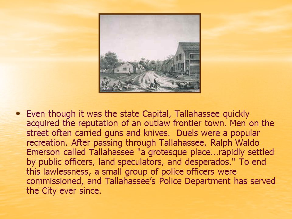Leon County was created by the Legislative Council of the Territory of Florida at its first meeting in the City of Tallahassee.