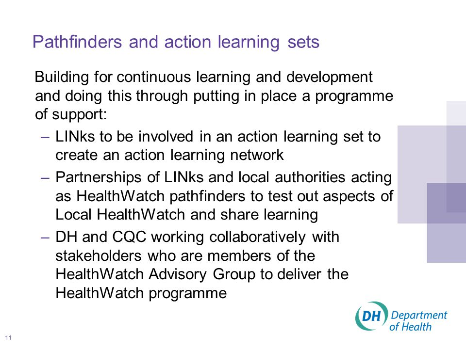 12 Pathfinders and action learning sets An action learning set… –enables peer support and development i.e.