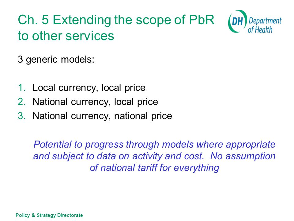 Policy & Strategy Directorate Is a national currency appropriate for a particular service.