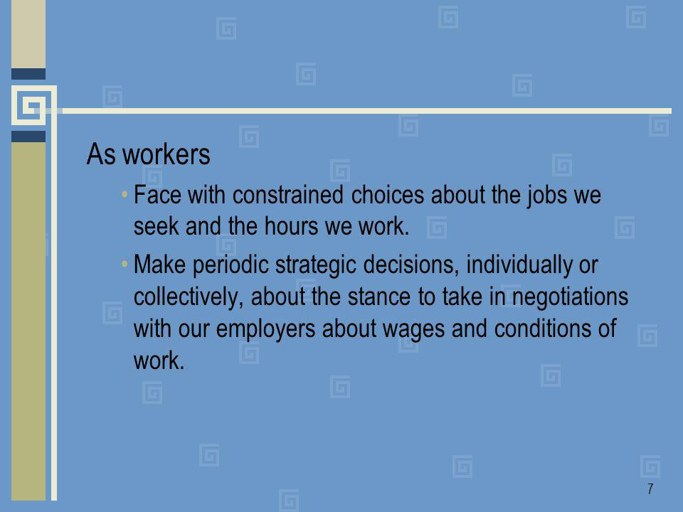 8 As business decision-makers Make strategic decisions about employment and wages payments.