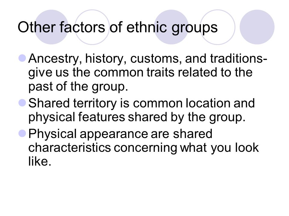Ethnic Groups Review Ethnic groups share many common characteristics, such as…  language  similar physical features  customs and traditions Can you give an example of an ethnic group in Southwest Asia.