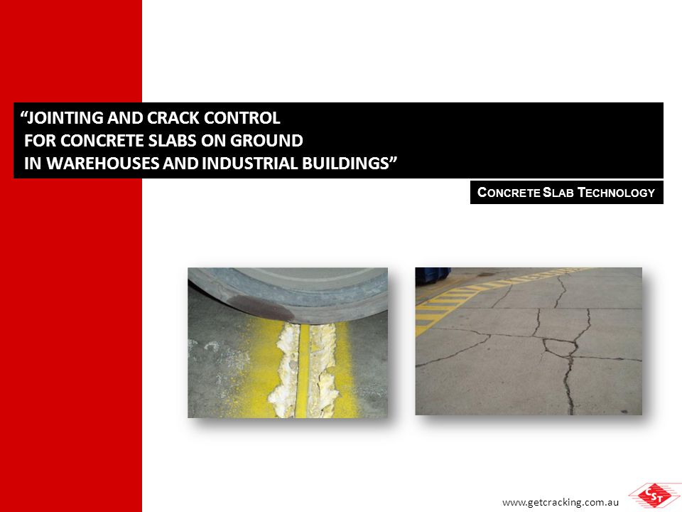 www.getcracking.com.au CRACKS 1.Concrete shrinkage restraint 2.Use of steel reinforcement for crack width control – how effective is it.
