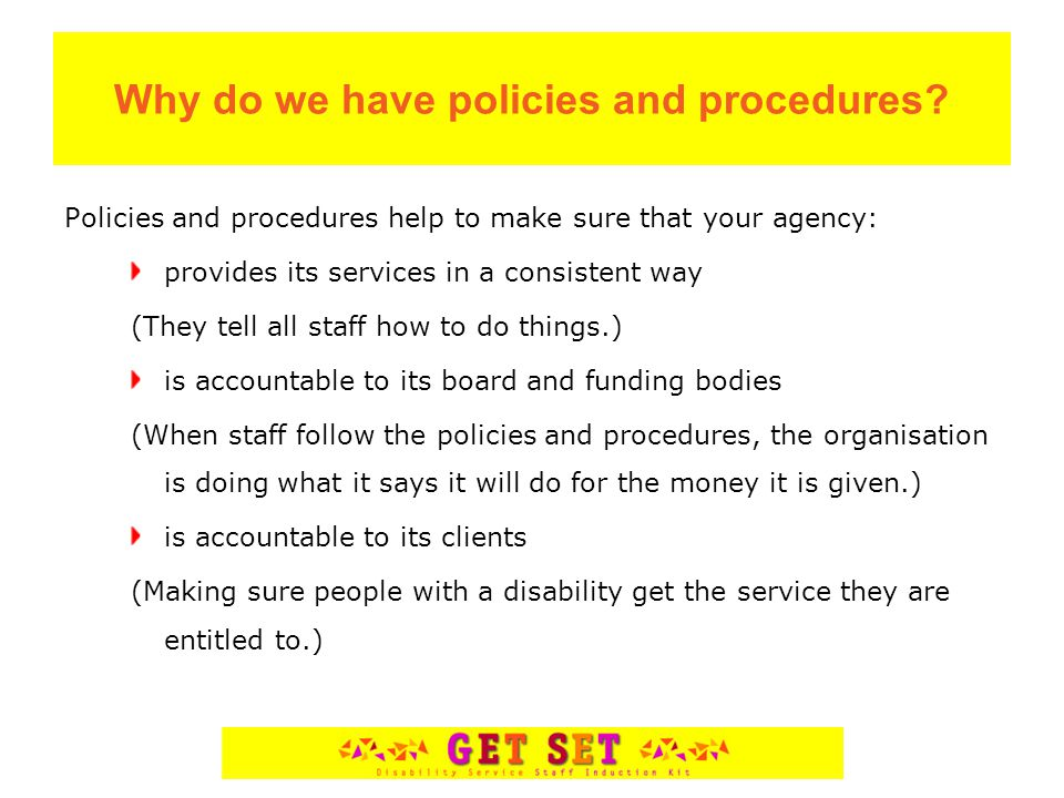 Why do we have policies and procedures.