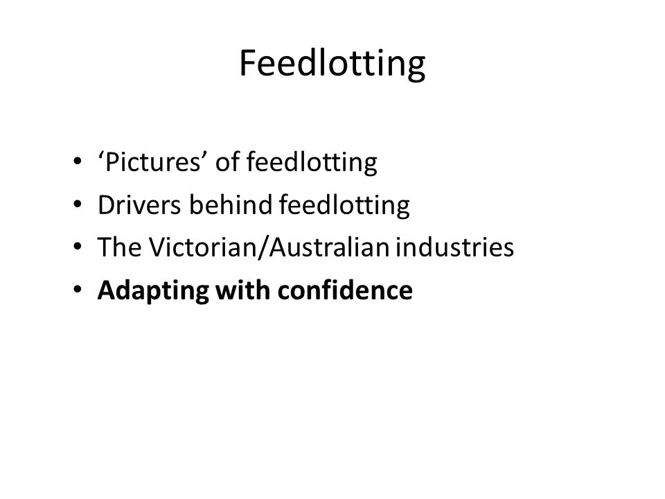 Feedlots … plan, plan, plan Changing/diversifying business strategy or direction: Does it fit the (whole) farm plan.