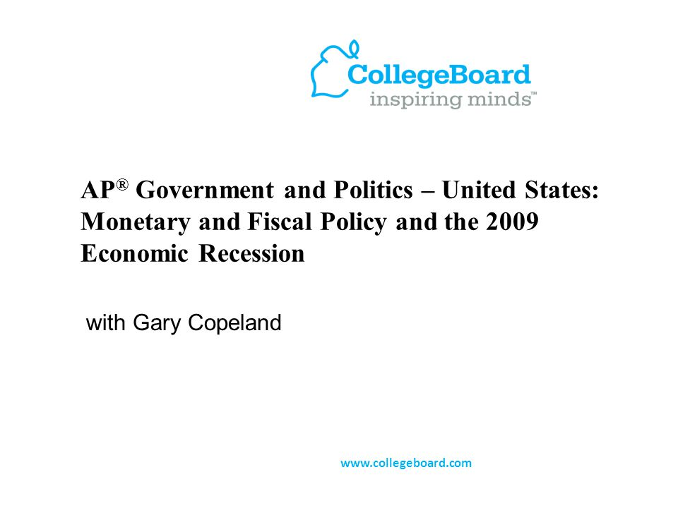 Today's Presenter Gary Copeland Professor of Political Science University of Oklahoma Chief Reader for AP ® Government and Politics