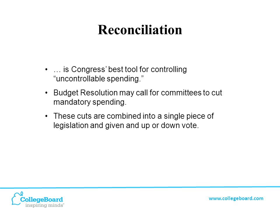 www.collegeboard.com Continuing Resolutions At the start of the fiscal year, it is common for some appropriations bills to remain in process.
