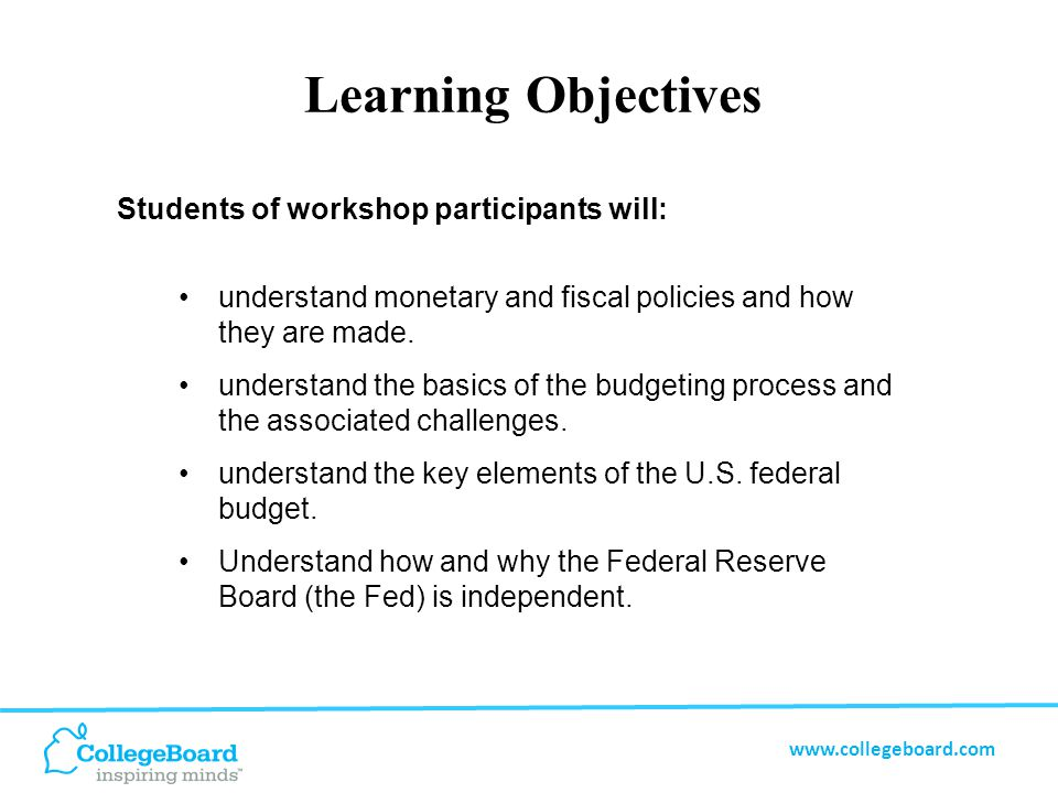 www.collegeboard.com Session Topics The history of the role of government in managing the economy.