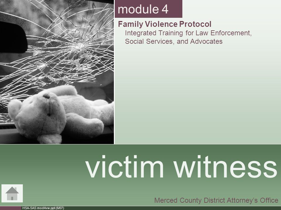 #4 Contents  Law Enforcement Responsibilities Law Enforcement Responsibilities To Victims To Domestic Violence Cases  Victim Witness Assistance Program Victim Witness Assistance Program How/Who to Contact Who is Eligible Who is Not Eligible Types of Assistance Available Victim's Responsibilities Assistance Limits