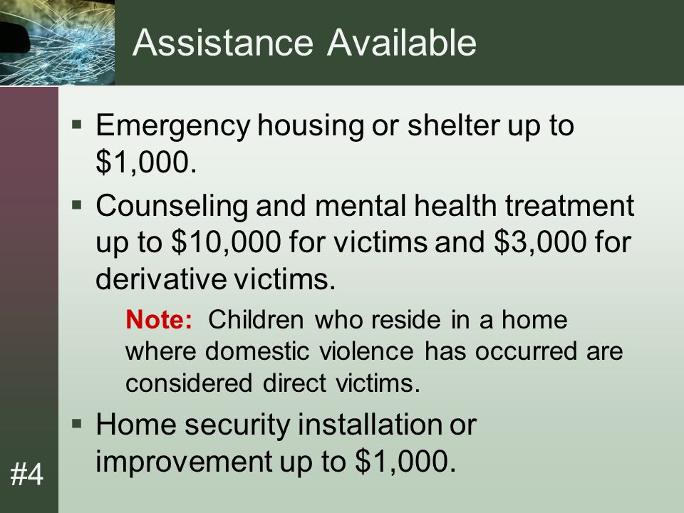 #4 Assistance Available (Cont.)  Medical and dental expenses.