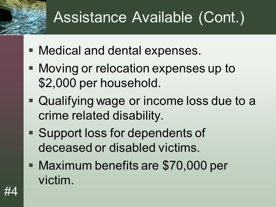#4 Assistance Available (Cont.)  Job retraining for disabled victims.