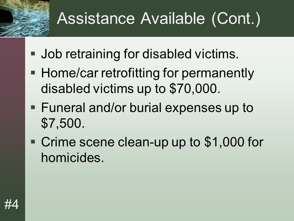 #4 Victim's Responsibilities  Victim must provide assistance to law enforcement in the investigation and prosecution.