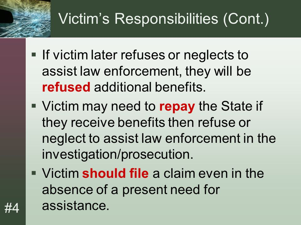 #4 Victim's Responsibilities (Cont.)  Victims must establish eligibility for assistance within one year.