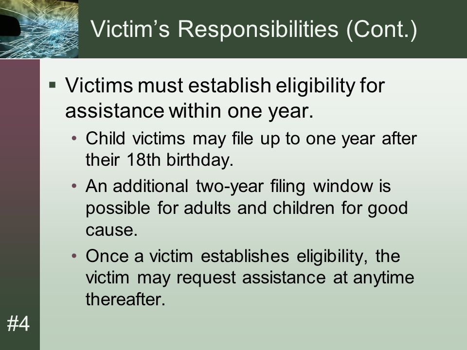 #4 Assistance Limits  Emergency housing and permanent relocation assistance: A victim may request emergency housing and assistance in permanently relocating to another home.