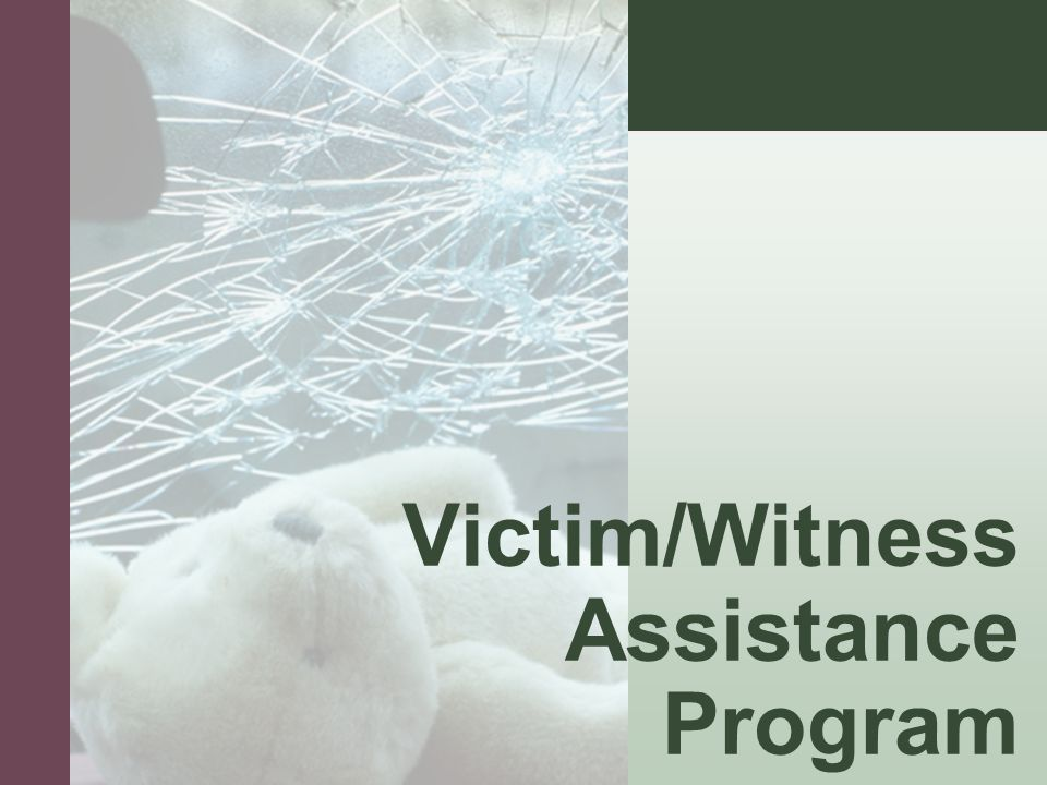 #4 How/Who to Contact  State program administered by the District Attorney.