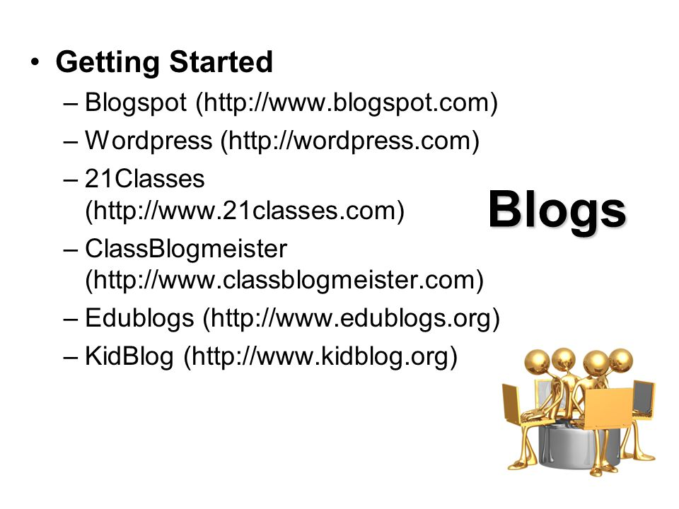 Blogs Examples –Georgetown Elementary School, Hudsonville, MI http://georgetown.edublogs.org/ –Student-created Movie Blog http://edublogs.org/forums/topic.ph p?id=8285 –Just Read.