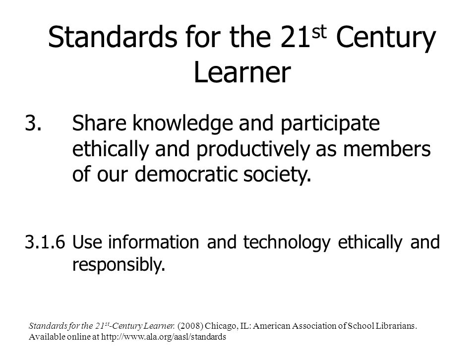 Standards for the 21 st Century Learner 4.Pursue personal and aesthetic growth.